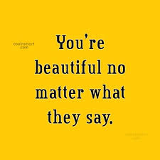 You Are Beautiful No Matter What They Say Quotes Best Of Images With Quotes 24 Quotes Page 24 CoolNSmart