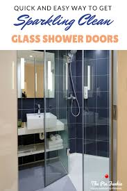 quick and easy way to clean glass shower doors cleans hard water and s build