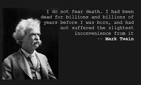 Death Quote Classy Another Relevant Quote On NonExistence This Time From Mark Twain