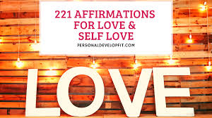 221 Positive Affirmations For Love and ...