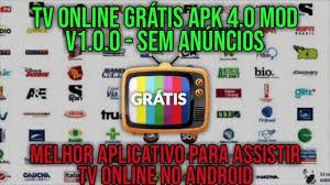 APP PARA ASSISTIR TV ONLINE GRATIS 100% FUNCIONANDO | TV Online Grátis APK  4.0 MOD DESBLOQUEADO 2019 - YouTube