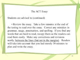 about the act essay the act essay on the act writing test  11 the act essay students are advised to continued review the essay
