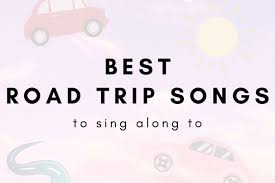 15 Best Road Trip Songs To Sing Along ...