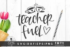 Free teacher fuel cut file. Teacher Fuel Graphic By Theblackcatprints Creative Fabrica