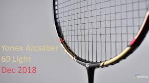 Arcsaber 69 Light Dec 2018 Yonex Arcsaber 69 Light Badminton Racket Review No 611