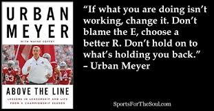 Sports Quote Stunning Urban Meyer On How To Respond To A Negative Event