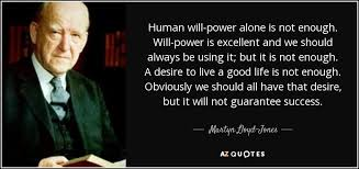 Willpower Quotes Beauteous Martyn LloydJones Quote Human Willpower Alone Is Not Enough Will
