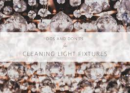 dos and don ts for cleaning light fixtures