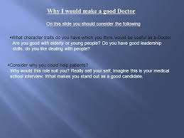 Why Would You Be A Good Candidate Why I Want To Be A Doctor On This Slide You Should Consider The