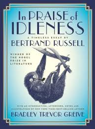 in praise of idleness the classic essay a new introduction  31450951