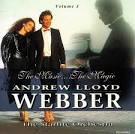 Andrew Lloyd Webber: The Music, The Magic