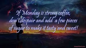 Best 50 Inspirational Monday Quotes With Images Events Yard