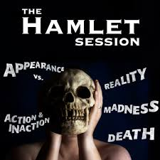 the hamlet session cyclone rep shakespeare productions the hamlet session