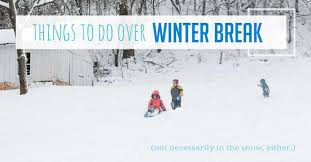 fun things to do over winter break for kids printable fun things to do over winter break for the kids need to print out the