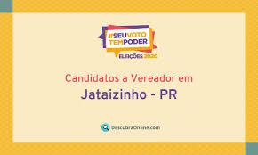 Candidatos a Vereador em Jataizinho, PR nas Eleições 2020