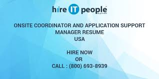 Onsite Coordinator And Application Support Manager Resume Hire It