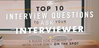 Questions To Ask Interviewer The Top 10 Interview Questions To Ask Your Interviewer 5