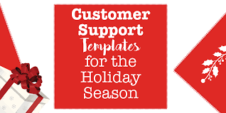 customer support templates for the holiday season xsellco