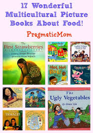 17 wonderful multicultural picture books about food and most books have recipes pragmaticmom