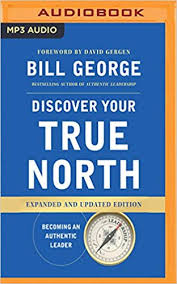 Discover Your True North: Expanded and Updated Edition: Bill George ...
