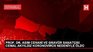 Son Dakika | Prof. Dr. Asım Cenani ve gravür sanatçısı Cemal Akyıldız  koronovirüs nedeniyle öldü - Haberler