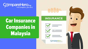 best car insurance companies in malaysia comparehero my