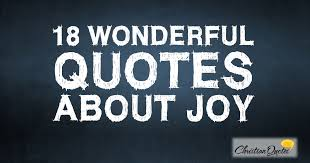 Joy Quotes Enchanting 48 Wonderful Quotes About Joy ChristianQuotes