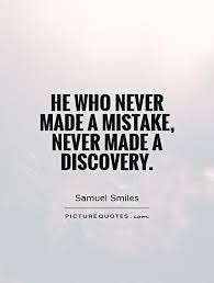 Discovery Quotes Adorable He Who Never Made A Mistake Never Made A Discovery Picture Quotes
