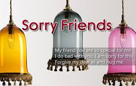 sorry messages for friends words to say i m sorry dear friend