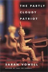 nonfiction book review the partly cloudy patriot by sarah vowell  the partly cloudy patriot