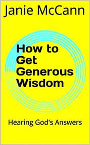 Amazon.com: How to Get Generous Wisdom: Hearing God's Answers (Moe and Jan  Book 1) eBook: McCann, Janie: Kindle Store