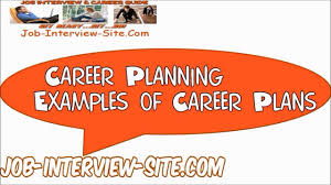 sample career plan sample career plans examples of career plans