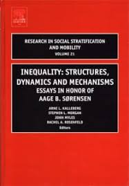inequality structures dynamics and mechanisms volume essays inequality structures dynamics and mechanisms volume 21 essays in honor of aage b sorensen research in social stratification and mobility