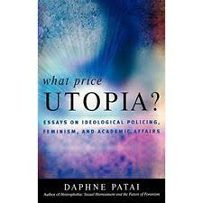what price utopia essays on ideological policing feminism and  item 1 what price utopia essays on ideological policing femisnism and academic affa what price utopia essays on ideological policing femisnism