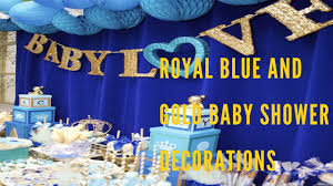 Blue And Gold Baby Shower Decorations Royal Blue And Gold Baby Shower Decorations Youtube