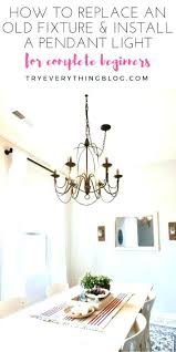 replacing a can light fixture hang chandelier high ceiling how to install a pendant light fixture