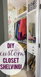 diy closet shelving. Modren Closet How Fabulous Would It Be To Have Custom Shelves In Your Closet Come See How For Diy Closet Shelving