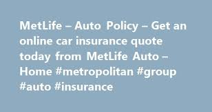 Metlife Car Insurance Quote Amazing MetLife Auto Policy Get An Online Car Insurance Quote Today From