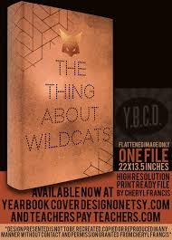 High School Yearbook Design Ideas Yearbook Cover Design The Thing About Wildcats 2019