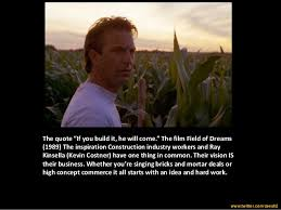Quotes From Field Of Dreams Best of Kevin Costner Field Of Dreams Quotes