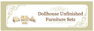 unfinished dollhouse furniture. Whether Looking For A Fun Project Or Your Own Special Style, You Can Purchase \ Unfinished Dollhouse Furniture Y