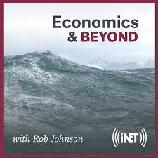 Economics & Beyond with Rob Johnson