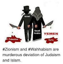 Palestine Israel Saudi Arabia YEMEN Syria #Zionism and #Wahhabism Are  Murderous Deviation of Judaism and Islam | Meme on ME.ME