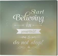 Motivating Quotes Adorable Motivating Quotes Start Believing In Yourself And Do Not Stop
