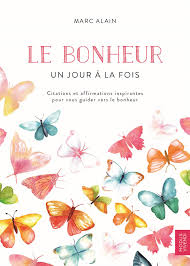 Livre Numérique Epub Le Bonheur Un Jour à La Fois Citations Et