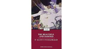 <b>The Beautiful and</b> Damned by F. Scott Fitzgerald