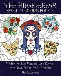 Amazon Com 3 The Huge Sugar Skull Coloring Book 2 40 Dia De Los
