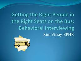 Behavioural Based Interviewing Behavioral Interviewing