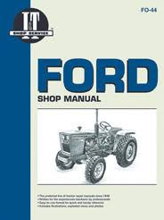 model diesel tractor service repair manual ford i t shop service manual fo 44