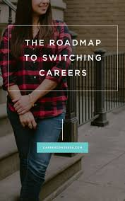 17 best ideas about career change life purpose follow these steps to build a successful roadmap to your dreamjob career contessa